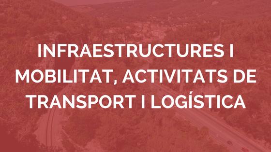 Infraestructures i serveis de mobilitat, activitats de transport i logística