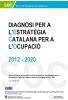DIAGNOSI PER A L'ESTRATÈGIA CATALANA PER A L'OCUPACIÓ 2012-2020
