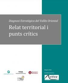 Diagnosi Pla Estratègic Vallès Oriental - Relat Territorial i Punts Crítics